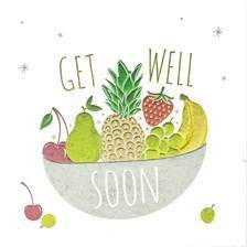 Fruit Bowl Get Well Soon Card